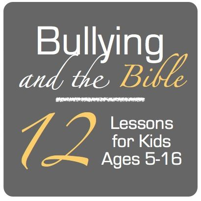 Bullying and the Bible Lesson Plans for Ages 5-16.
