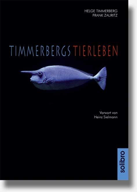 """Helge Timmerberg / Frank Zauritz (Fotos): """"Timmerbergs Tierleben"""" Vorwort von Heinz Sielmann"""