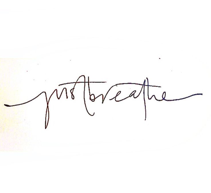 Just breathe.. Handwritten by my bestie