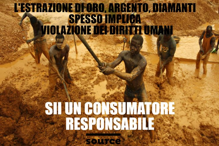 gold mining impacts: violation of human rights, illnesses, death. Be a responsable consumer!