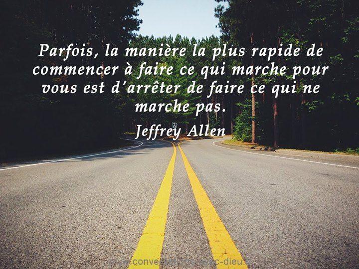 """""""Parfois la manière la plus rapide de commencer à faire ce qui marche pour vous est d'arrêter de faire ce qui ne marche pas.""""  - Jeffrey Allen  http://ift.tt/1V9s8wk"""