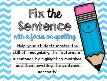 Help your students recognize the features of sentence by first highlighting mistakes, and then re-writing the sentence correctly! This handwriting friendly and spacious format allows for younger grades to improve their letter placement while focusing on the needs of a sentence and with an emphasis on spelling.