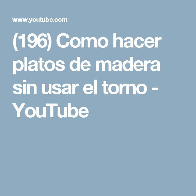(196) Como hacer platos de madera sin usar el torno - YouTube