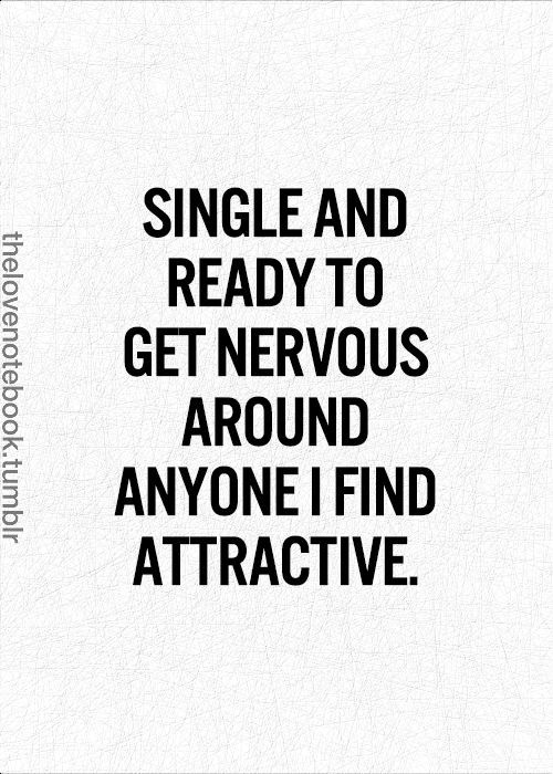 Haha, not really single but this was me when I was!!! Thank God for my charming weirdness!