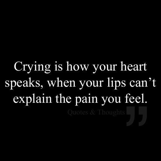 """I will never tell my child """"stop that crying """" - tears cleanse the soul"""