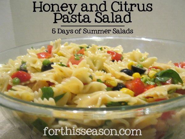 Honey and Citrus Pasta salad - Dairy Free, Soy Free, Glluten Free :: 5 days of summer salads at forthisseason.com