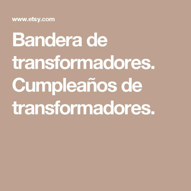 Bandera de transformadores. Cumpleaños de transformadores.