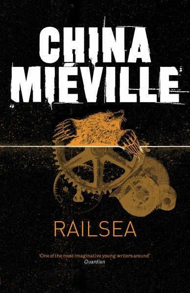 The artwork for Railsea, China Mieville's wonderful new novel, has been unvieled and it will be out in May.