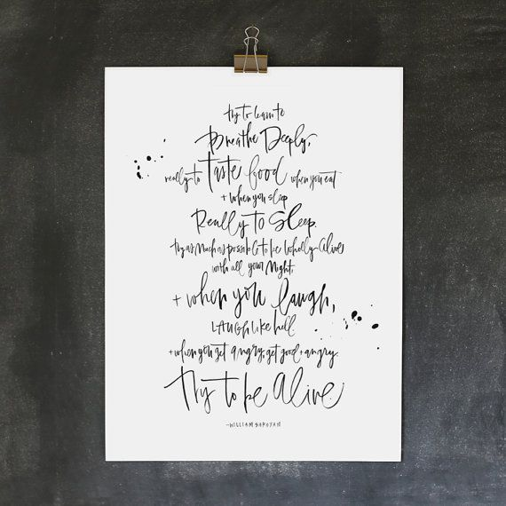 Bought. LOVE. 18x24 poster / william saroyan quote by ohmydeer on Etsy, $45.00