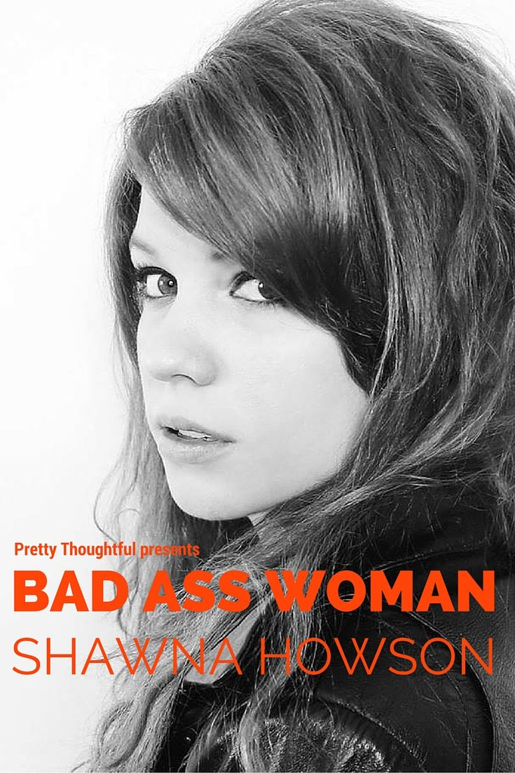 It's been a while since I talked about a bad ass woman but me thinks it's time! Shawna Howson is just a delight on the internet [and I'm sure IRL, too]. Starting out on the…