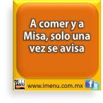 #Dichos y #Refranes A comer y a Misa, solo una vez se avisa