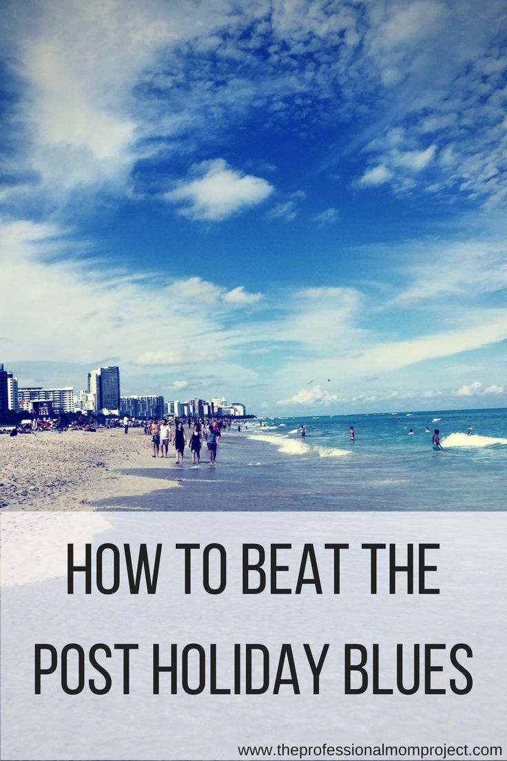 How to beat the post holiday blues - tips from The Professional Mom Project on preparing yourself before your trip so you can enjoy a fun and stress free family vacation.