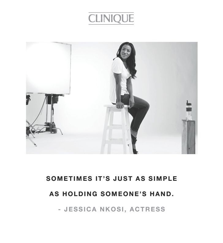 """Sometimes it's just as simple as holding someone's hand."" -Jessica Nkosi, actress"