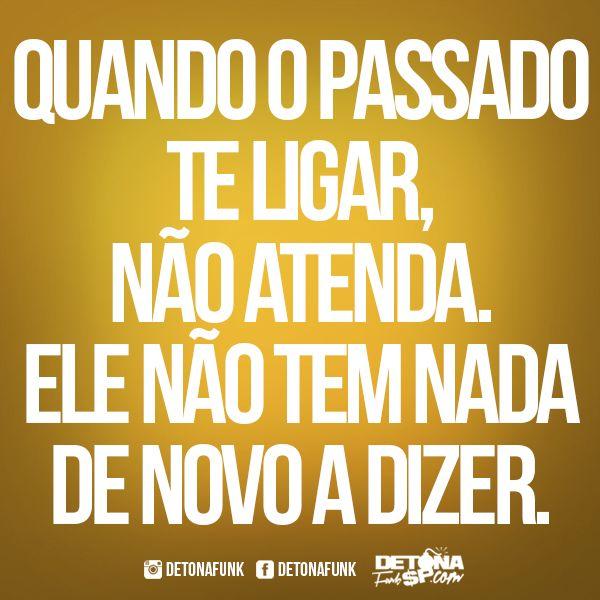 QUANDO O PASSADO TE LIGAR, NÃO ATENDA. ELE NÃO TEM NADA A DIZER. #frases , #words