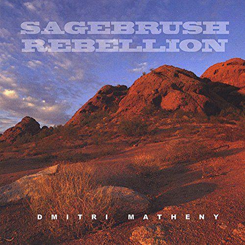 Dmitri Matheny - Sagebrush Rebellion