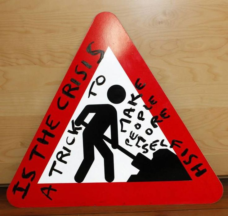 Is the crisis a trick to make people more selfish, 2015, metal sign