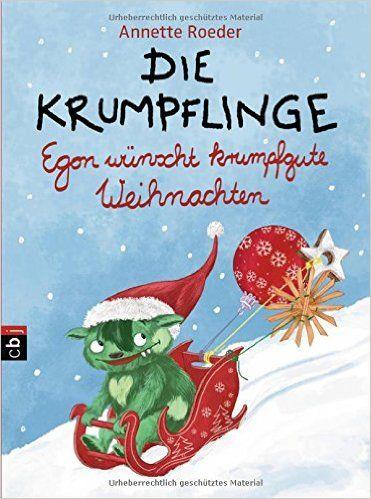 Die Krumpflinge - Egon wünscht krumpfgute Weihnachten Die Krumpflinge-Reihe, Band 7: Annette Roeder, Barbara Korthues: Bücher