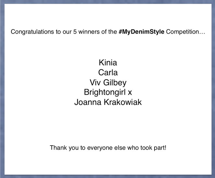 Congratulations to our 5 winners of the #MyDenimStyle competition ... Kinia, @Viv Gilbey, carla , Joanna Krakowiak and Brightongirl x. Please email us at fandf@wearesocial.net to claim your prize by the 7.2.14!