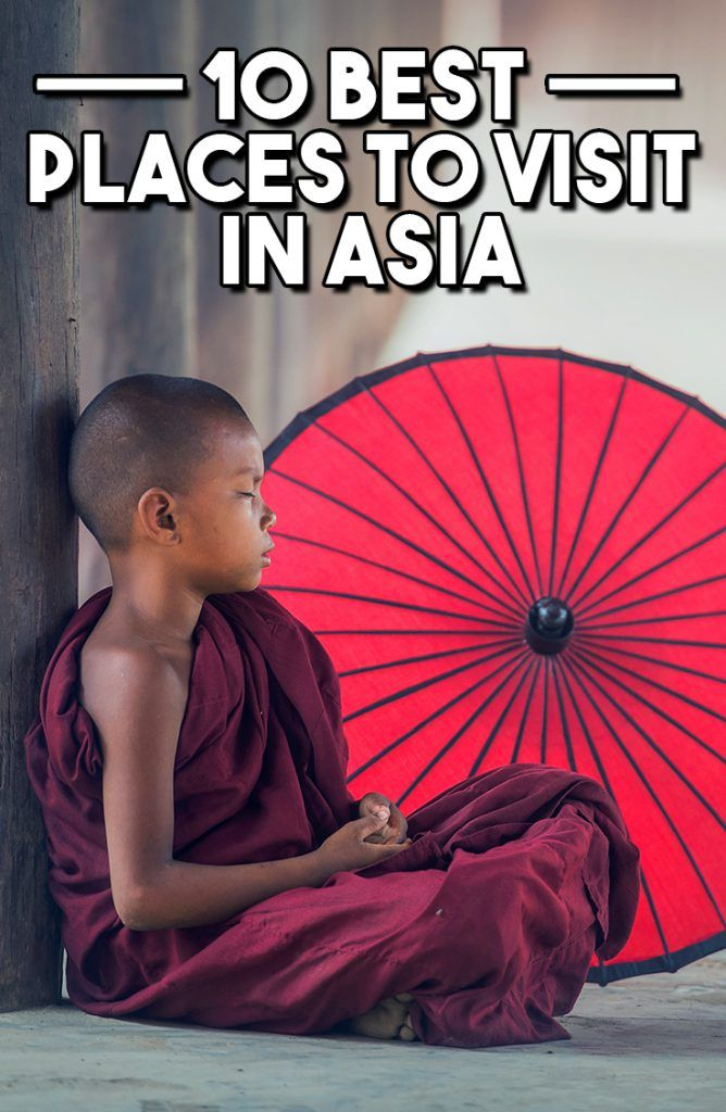 10 Best Places To Visit In Asia - Travel & Pleasure