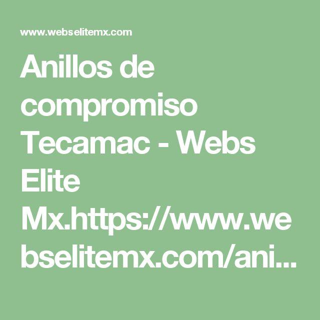 Anillos de compromiso Tecamac - Webs Elite Mx.https://www.webselitemx.com/anillos-de-compromiso-tecamac/  Anillos de compromiso en Tecámac, desde $550 pesos envíos económicos, par de argollas matrimoniales 900 pesos Anillos de compromiso y bodas presentes en toda la república mexicana gracias a nuestro sistema de compra online y envíos económicos