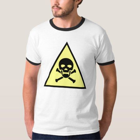 Warning!!  Skull and Crossbones T-Shirt - tap, personalize, buy right now!