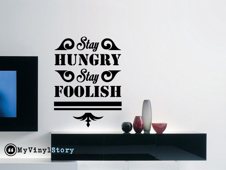 "Steve Jobs Inspiring Typography Wall Decal Quote ""Stay Hungry Stay Foolish"" 23 x 17 inches"