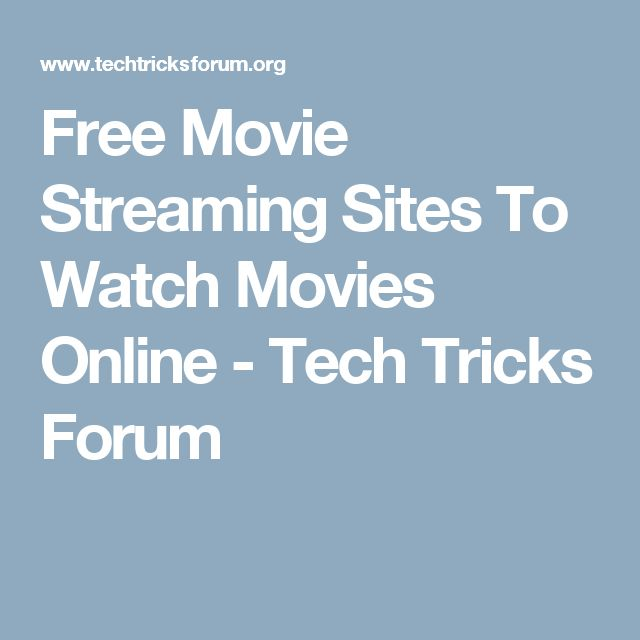 Free Movie Streaming Sites To Watch Movies Online - Tech Tricks Forum