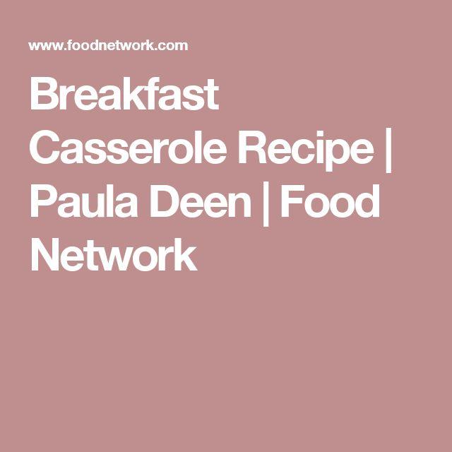 Breakfast Casserole Recipe   Paula Deen   Food Network
