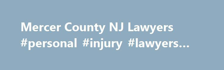 Mercer County NJ Lawyers #personal #injury #lawyers #pa http://trinidad-and-tobago.remmont.com/mercer-county-nj-lawyers-personal-injury-lawyers-pa/  # Highly Experienced Mercer County New Jersey Lawyers If you or someone you love is facing personal injury, a business dealing gone awry or criminal charges, it's completely understandable that you feel overwhelmed by your circumstances. New Jersey laws are complex; to some, legal jargon is another language. At Kamensky Cohen & Riechelson, our…