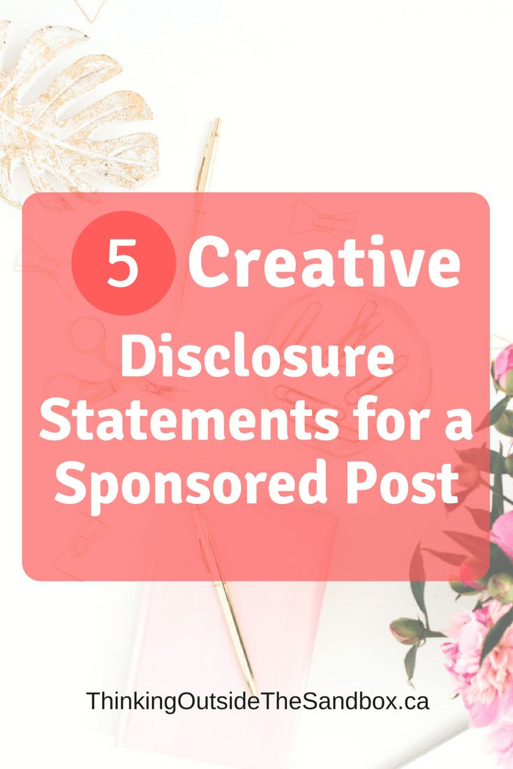The FTC rules are clear now; we must disclose that we are being compensated within our post so here is5 Creative Disclosure Statements for a Sponsored Post. #FTC #Disclosure #Legal