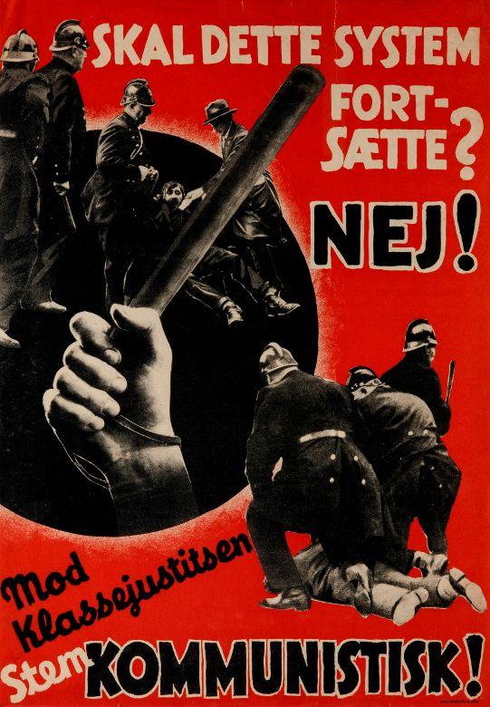 """Election Poster: """"Skal dette system fortsætte? Nej! Mod klassejustitsen. Stem Kommunistisk!"""" (Denmark: 1932)"""