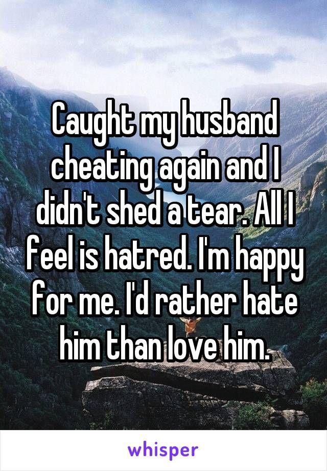 Husband on in cheating walked my me Ask Ammanda: