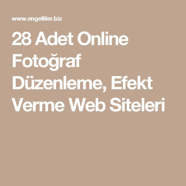 28  Adet Online Fotoğraf Düzenleme, Efekt Verme Web Siteleri