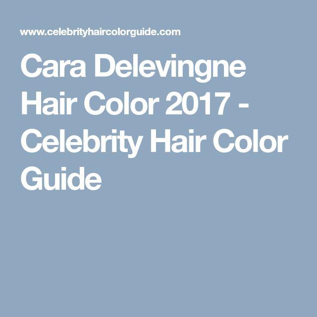 Cara Delevingne Hair Color 2017 - Celebrity Hair Color Guide