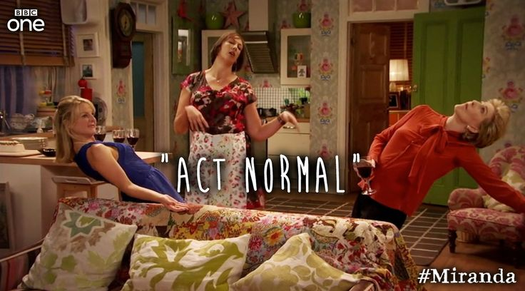 """Act normal."" 