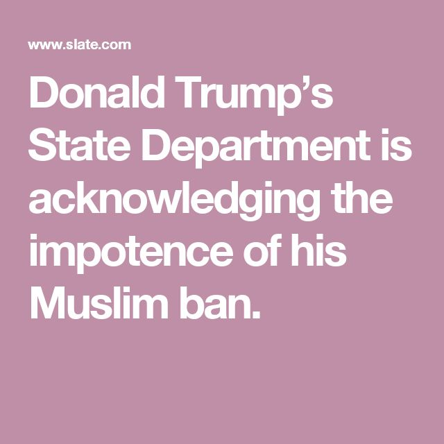 Donald Trump's State Department is acknowledging the impotence of his Muslim ban.   https://www.yellowpages.com/philadelphia-pa/mip/megan-medical-uscis-services-536115226