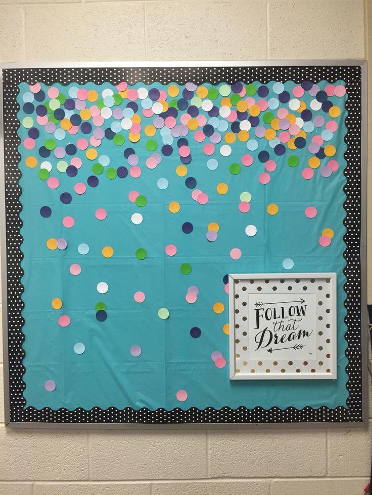 Confetti bulletin board #education #highschool