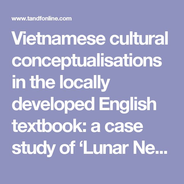 Vietnamese cultural conceptualisations in the locally developed English textbook: a case study of 'Lunar New Year'/'Tet': Asian Englishes: Vol 0, No 0