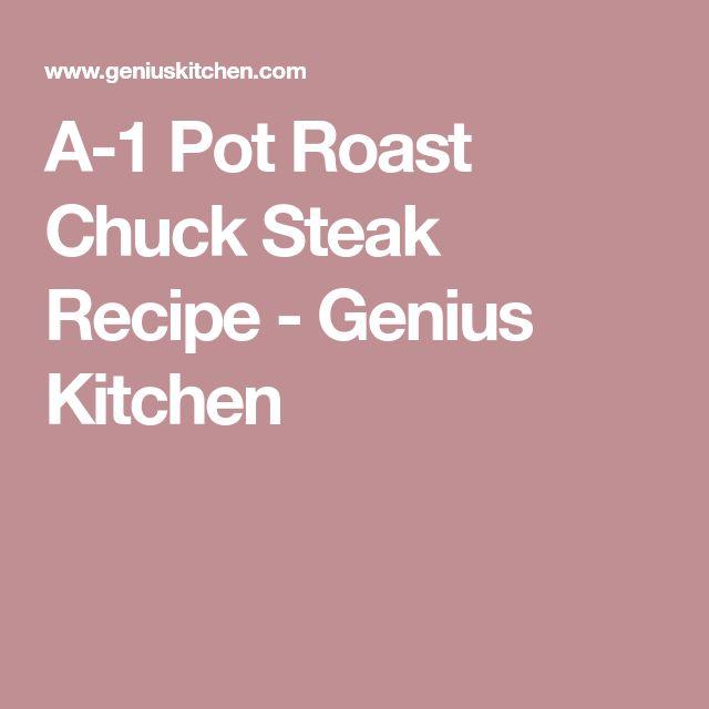 A-1 Pot Roast Chuck Steak Recipe - Genius Kitchen