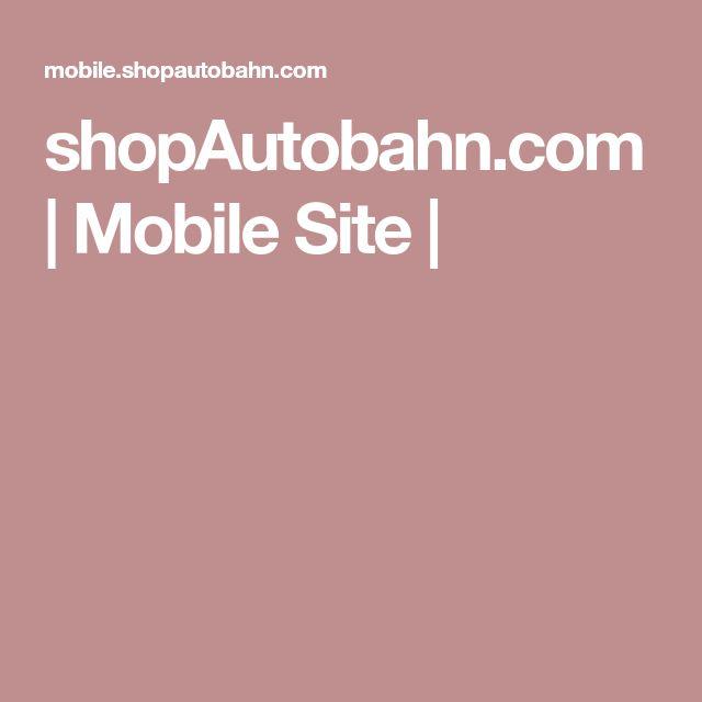 shopAutobahn.com | Mobile Site |
