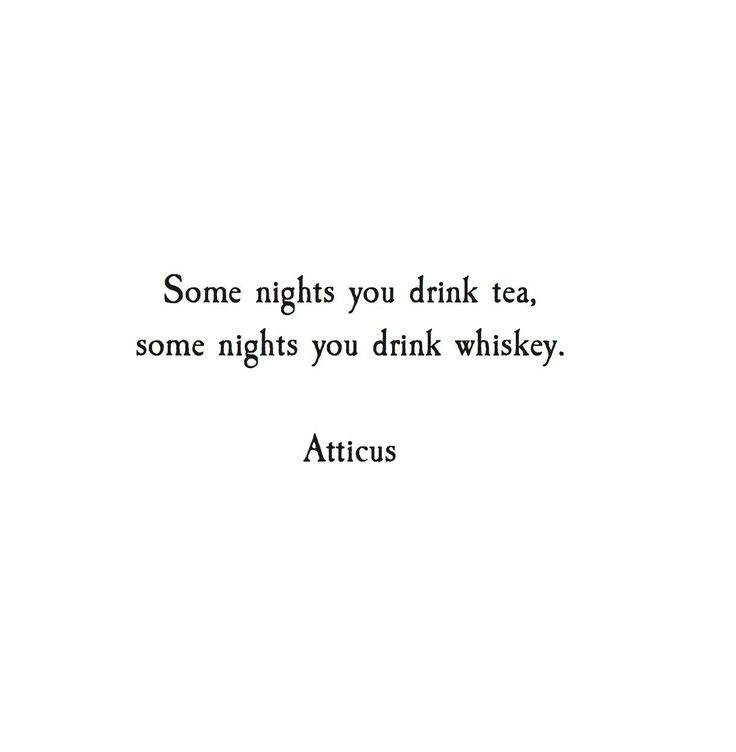 One of my favorite quotes...and the older I get, the truer it becomes. Except some nights I drink diet coke :)