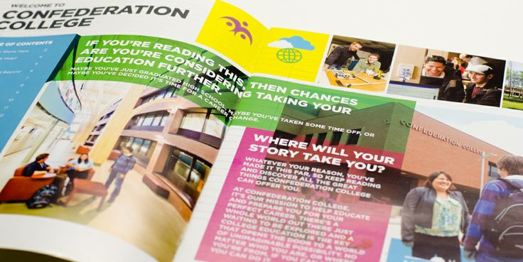 """As Agency of Record for Confederation College it's our job to design, create, and produce the College's annual recruitment campaign. Aimed primarily at direct high school graduates and mature students, this campaign seeks to encourage and inspire learners to achieve their career goals by asking """"Where Will Your Story Take You?"""".  #confederationcollege #college #viewbook #thunderbay #design #generator"""
