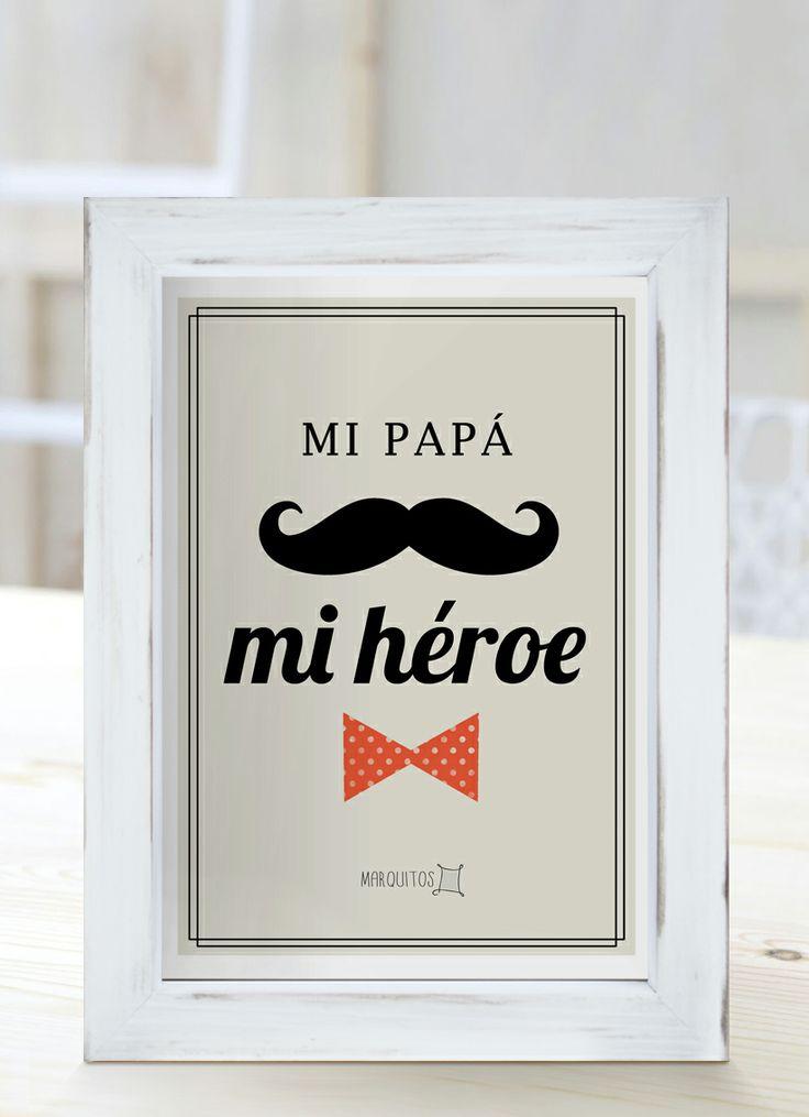 Mi papá, mi héroe. [Cuadros con frases]
