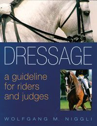 Dressage: A Guideline for Riders & Judges. Available at Horsebooksetc.com