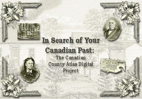 Canadian Township maps, portraits and properties have been scanned, with links to the property owners' names in the database.