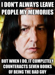 I shouldn't have laughed at this, but I did. Oh, Snape, even