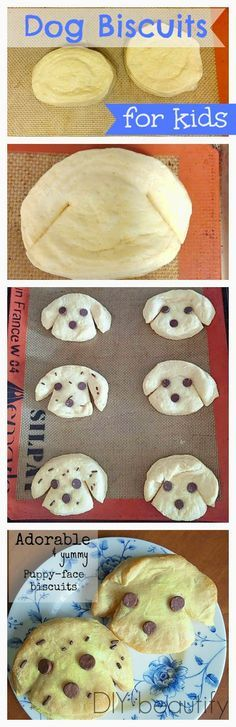 "Biscuits shaped like puppies www.diybeautify.com Your kids will flip over the ""cuteness"" of these biscuits with their chocolate chip eyes and noses and sprinkle spots! Cute and yummy and SO easy to make."