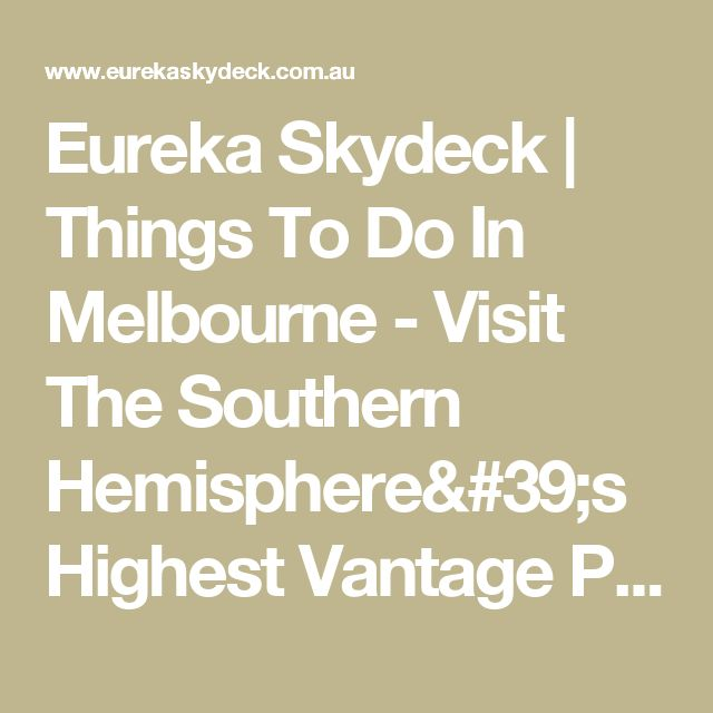 Eureka Skydeck | Things To Do In Melbourne - Visit The Southern Hemisphere's Highest Vantage Point