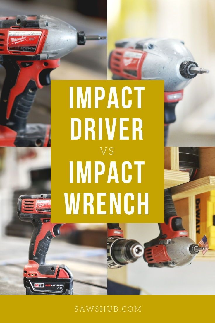 Impact Driver Vs Impact Wrench Impact Driver Woodworking