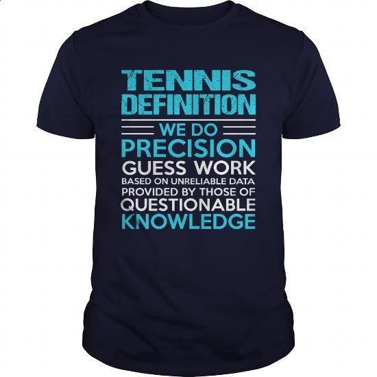 TENNIS-DEFINITION - #hoody #design shirt. ORDER NOW => https://www.sunfrog.com/LifeStyle/TENNIS-DEFINITION-105046898-Navy-Blue-Guys.html?60505